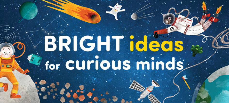 Bright ideas four curious minds!